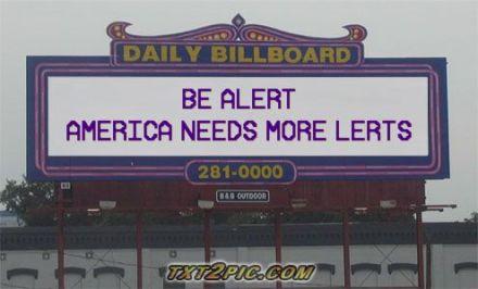 Be alert America needs more lerts