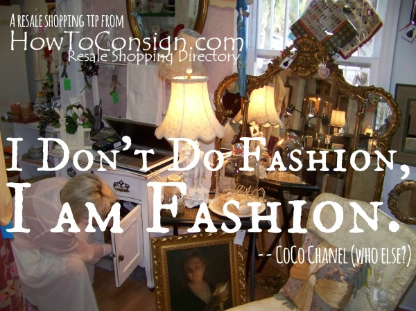 I don't do fashion, I am fashion: the mantra for consignment and resale shopping fans