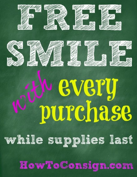 Free smile with every purchase, created by HowToConsign.com