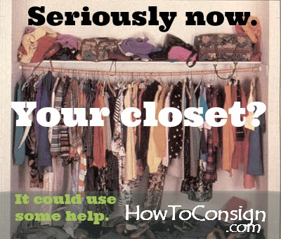 Get the help your closet needs at a Professional Resale or Consignment Shop at HowToConsign.com