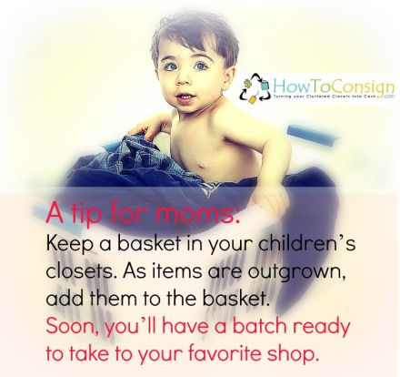 Kep a basket in your cholcren's closet for outgrown items... theyll be ready to go to the consignment shop when you have time!