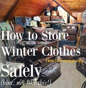 HowToConsign.org tells you how to store winter clothes away... safely!